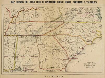 Map, shewing the Entire Field of Operations under Grant, Sherman & Thomas