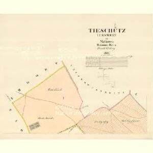 Tieschütz (Tessice) - m3101-1-001 - Kaiserpflichtexemplar der Landkarten des stabilen Katasters