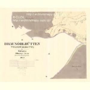 Braunöhlhütten (Wranowalhotta) - m3472-1-002 - Kaiserpflichtexemplar der Landkarten des stabilen Katasters