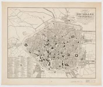 Plan de Bruxelles et des faubourgs : indiquant tous les edifices de cette villes, les bureaux, les messageries, les hôtels, et généralement tous les renseignemens qui peuvent être utiles à l'habitant et à l'étranger qui les visitent