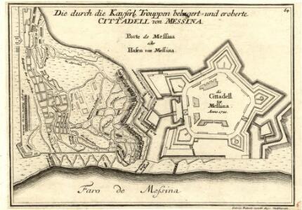 Die durch die Kayserl. Trouppen belegert- und eroberte Cittadel von Messina :