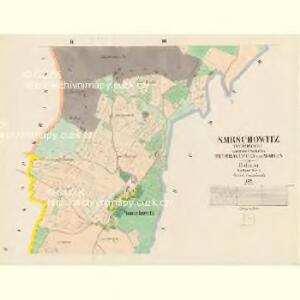 Smrschowitz (Smržowice) - c7097-1-002 - Kaiserpflichtexemplar der Landkarten des stabilen Katasters