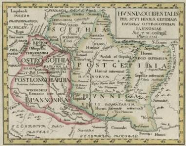 Hvnnia Occidentalis per Scythiam S. Gepidiam Daciae et Ostrogothiam Pannoniae Sec. V. VI. extensa