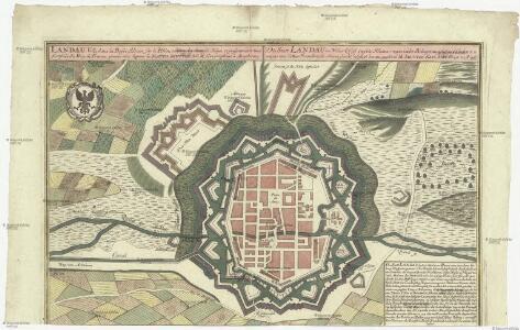 Landau, ville dans la Basse Alsace sur le Rhin, celebre des diverses siéges, et presentement tres fortificée du roy de France