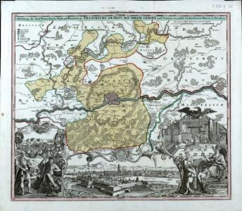 Abbildung der Keys[e]rl. Freyen Reichs-, Wahl- und Handelstatt Franckfurt am Mayn mit ihrem Gebiet und Gräntzen