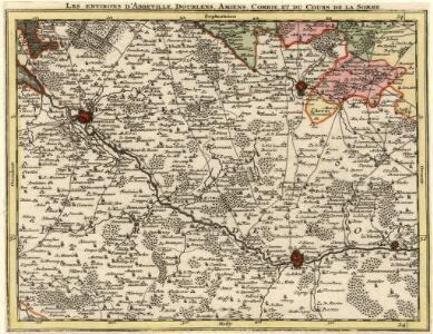 Les Environs d'Abbeville, Dourlens, Amiens, Corbie, et du Cours de la Somme