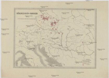 Rübenzucker-Fabriken der Österreichischen Monarchie