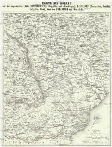 Karte der Moldau und der angrenzenden Länder Oesterreichs (Ostgalizien und Siebenbürgen), Russlands (Bessarabien, Podolien, Volhynien, Kiew), dann der Wallachei und Dobrudscha