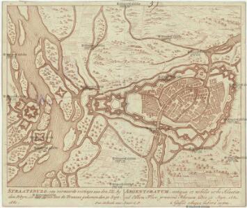 Straatsburg, een vermaarde vestinge aan den Ill, by den Rhyn, in den Elsas aan de Fransse gekomen, den 30. Sept. 1681