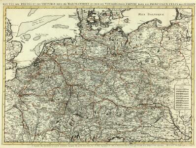 Routes des Postes et des Voitures pour les Marchandises et pour les Voyages par l'Empire dans les Principaux Etats de l'Europe