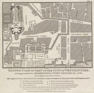 GROUND PLAN OF PART OF THE CITY OF WESTMINSTER, as it appeared at the CORONATION of KING GEORGE III.1761. (From Rocque''s scare plan of London,)