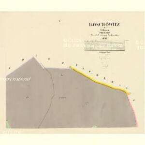 Koschowitz - c3395-1-002 - Kaiserpflichtexemplar der Landkarten des stabilen Katasters