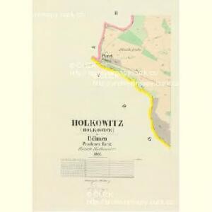 Holkowitz (Holkowice) - c1968-1-002 - Kaiserpflichtexemplar der Landkarten des stabilen Katasters