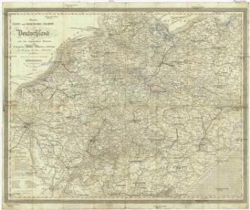 Neueste Post- und Eisenbah-Charte von Deutschland und der angränzenden Ländern für Extraposten, Couriere, Diligengen, u. Eilwägen