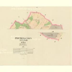Premirschen (Brniřow) - c0509-1-001 - Kaiserpflichtexemplar der Landkarten des stabilen Katasters
