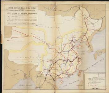 Carte industrielle de la Chine, contenant les lignes ferrées & lignes télégraphiques construites, concédées & probables, les mines & usines connues ...