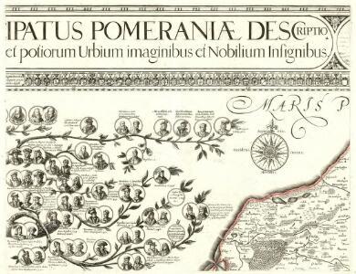 Nova illustrissimi principatus Pomeraniae descriptio cum adjuncta Principum Genealogia et Principum veris et potiorum Urbium imaginibus et Nobilium Insignibus