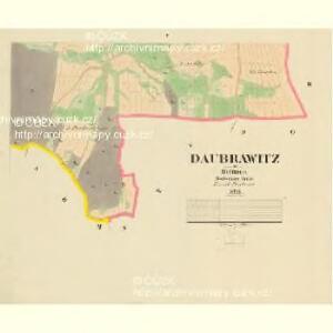 Daubrawitz - c1464-1-004 - Kaiserpflichtexemplar der Landkarten des stabilen Katasters